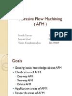 Abrasive Flow Machning