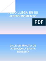 To Do Llega en Su Just o Momento