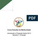 Curso Estudos Da Mediunidade 2013 - Apostila 1 - Energia