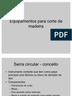 81811951 Equipamentos Para Corte de Madeira
