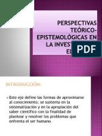 Perspectivas teórico-Epistemológicas en la Investigación Educativa