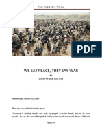 We Say Peace, They Say War