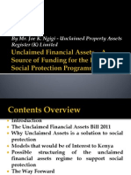 Unclaimed Financial Assets – A source of Funding for Social Protection PPT to PS Gender & Social Development Dr. James Nyikal 09.11.2011