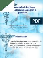 Enfermedades Infecciosas Metabólicas que complican la gestación