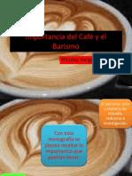 IMPORTANCIA DEL CAFÉ Y EL BARISMO