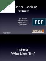 A Critical Look at Fixtures