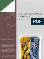 ÉTICA Y LOS AVANCES CIENTÍFICOS ptt