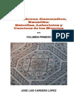 Hakenkreuz, Gammadion, Swastika. Estrellas, Laberintos y Caminos de Los Muertos. Vol. 1