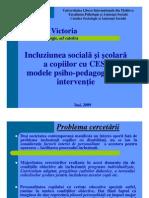 Incluziunea Sociala Si Scolara a Copiilor Cu CES Victoria Gonta