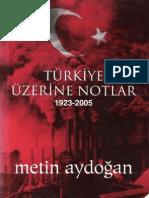Metin Aydoğan - Türkiye Üzerine Notlar 1923 - 2005