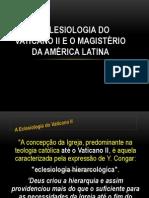 A Eclesiologia do Vaticano II e o Magistério da América Latina