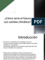 Cómo sería el futuro con cambio climático.pptx