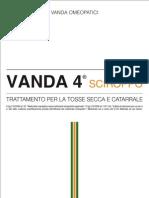 Scheda Vanda 4, Vandaomeopatici