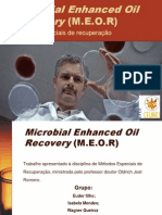 Microbial Enhanced Oil Recovery M.E.O.R