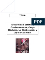 Trabajo Fisica Electricidad Estática, Condensadores, Carga Eléctrica, La Electrización y Ley de Coulomb.Electrica