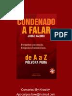 Condenado a Falar de Az Jorge Kajuru (1)