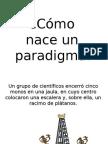 """Cómo nace un """"paradigma"""""""