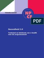 Gezondheid 2.0; Toekomst en betekenis van e-health voor de zorgconsument   NPCF visiedocument
