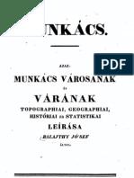 Balajthy József - Munkács. Azaz Munkács Városának és Várának Leírása 1836.