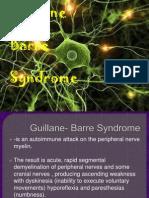 Guillane- Barre Syndrome