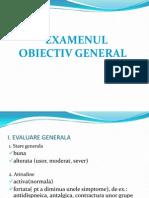 -Examenul Obiectiv General