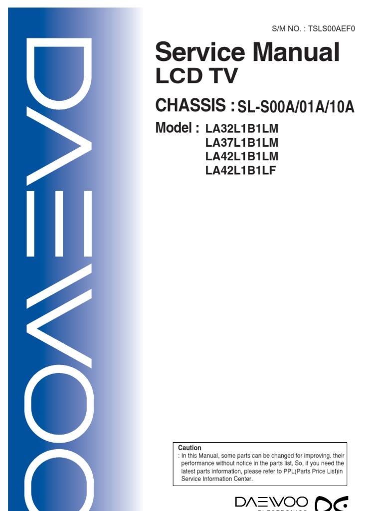 daewoo lcd dlx 32l1 37l1 42l1 chasis sl s00a 01a 10a rh es scribd com LCD TV Schematic Diagram Insignia TV Repair Manual