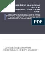 ENSEÑANDO LEGISLACION LABORAL REGIMEN DE CONSTRUCCION CIVIL