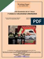 Evaluación Económica de la Y Vasca. Y VASCA A VELOCIDAD ORDINARIA (Es) Economic Evaluation of the Basque High-Speed. BASQUE Y AT CONVENTIONAL SPEED (Es) Euskal Yren Ekonomi Ebaluazioa. EUSKAL Y OHIKO ABIADURAZ (Es)