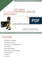 4MMSR-2011-2012-Student Seminar-A Practical Attack Against GPRS EDGE UMTS HSPA Mobile Data Communications - David Perez, Jose Pico - Black-Hat DC 2011