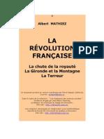 Albert MATHIEZ  La Révolution française La chute de la royauté La Gironde et la Montagne La Terre
