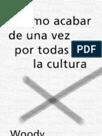 Allen, Woody - Como Acabar de Una Vez Por Todas Con La Cultura (115 p)-Asin_QFOIU3YQOLU3MBSFMZLVECCFPKJLFP3G