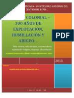 Periodo colonial- 300 años de explotación, humillación y abigeos.
