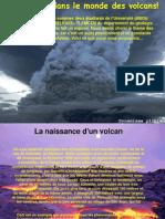 Le Monde Des Volcans!