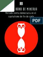 Tras El Buho de Minerva Mercado Contra Democracia en El Capitalismo de Fin de Siglo