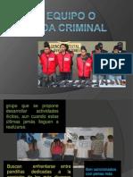 El Equipo o Banda Criminal