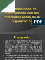 4.3 Relaciones de presupuesto con las  diferentes áreas de la organización