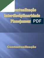 Contextualizacao Interdisciplinaridade e Planejamento Ooo