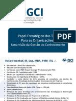 Papel Estratégico das TICs  Para as Organizações:  Uma visão da Gestão do Conhecimento