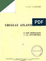 Uruguay atlanticense y los derechos a la Antártida  - Leslie Crawford, 1974