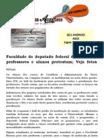 Faculdade de deputado federal dá calote em professores e alunos protestam; Veja fotos