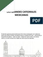 LAS GRANDES CATEDRALES MEXICANAS.pptx