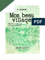 Langue Française Lecture Courante CE1 Mon Beau Village K. Seguin 1957