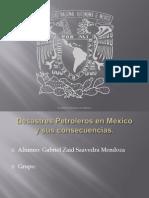 Desastres Petroleros en México
