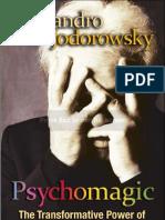 Psychomagic the Transofrmative Power of Shamanic Psychotherapy - Alejandro Jodorowsky