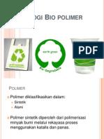 6. Teknologi Bio Polimer