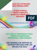 7ª LIED - Verbos irregulares, Frase e oração, Sujeito e predicado - 2013 ..