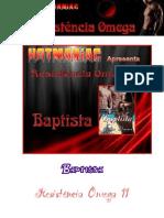 [Resistência Ômega 11] - Baptista [RevHM]