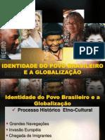 Identidade dos Povos Brasileiros e a Globalização