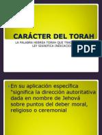 CARÁCTER DEL TORAH