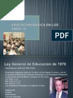 EDUCACIÓN BÁSICA EN LOS AÑOS 70.pptx